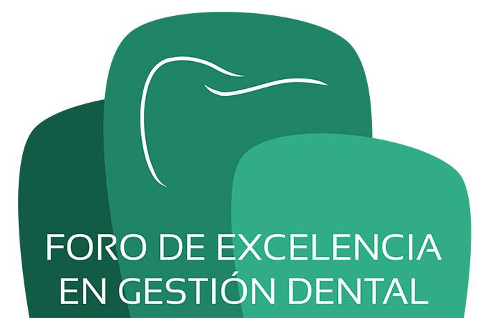 IV Foro de Excelencia en Gestión Dental