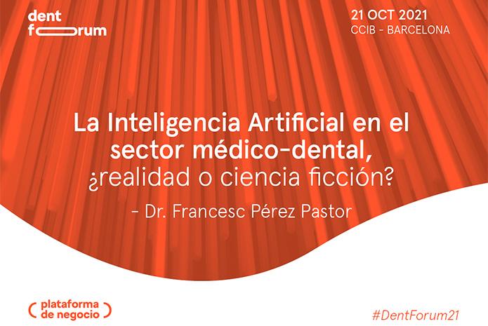 Ponencia sobre Inteligencia Artificial en Dent Forum 2021